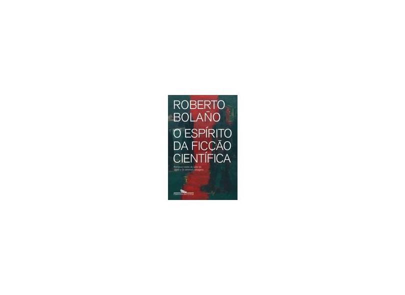 O Espírito da Ficção Científica - Bolaño, Roberto - 9788535928280