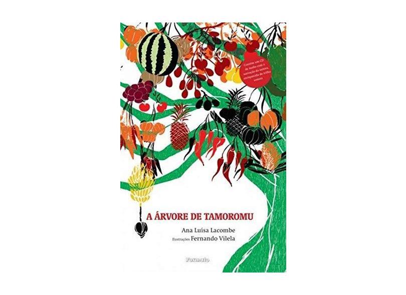 A Árvore de Tamoromu - Ana Luísa Lacombe, Fernando Vilela - 9788572088466