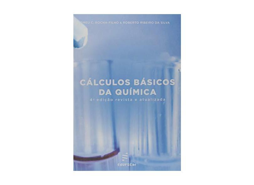 Cálculos Básicos da Química - Romeu Cardozo Rocha Filho - 9788576004646