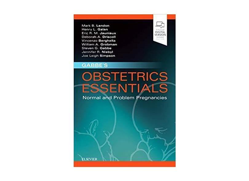 Gabbe's Obstetrics Essentials: Normal & Problem Pregnancies, 1e - Mark B Landon Md - 9780323609746