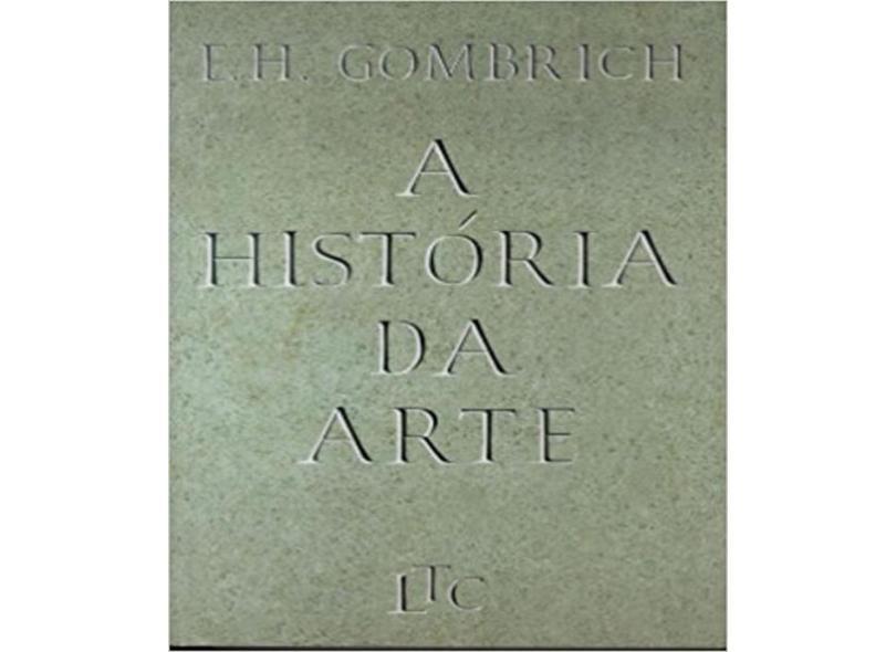 A História da Arte - 16ª Ed. 2000 - Gombrich, Ernst Hans - 9788521611851