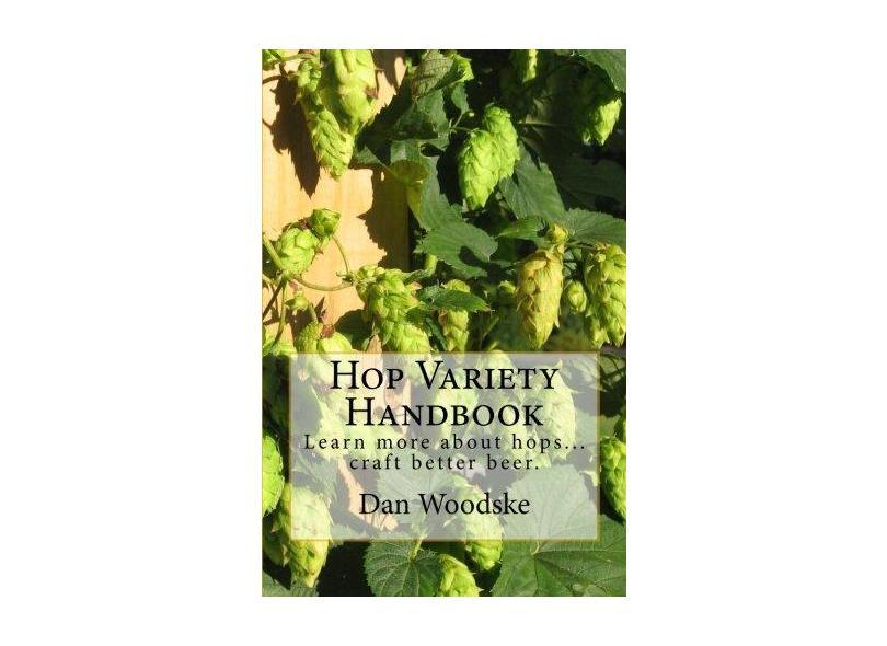 """Hop Variety Handbook - """"woodske, Dan"""" - 9781475265057"""