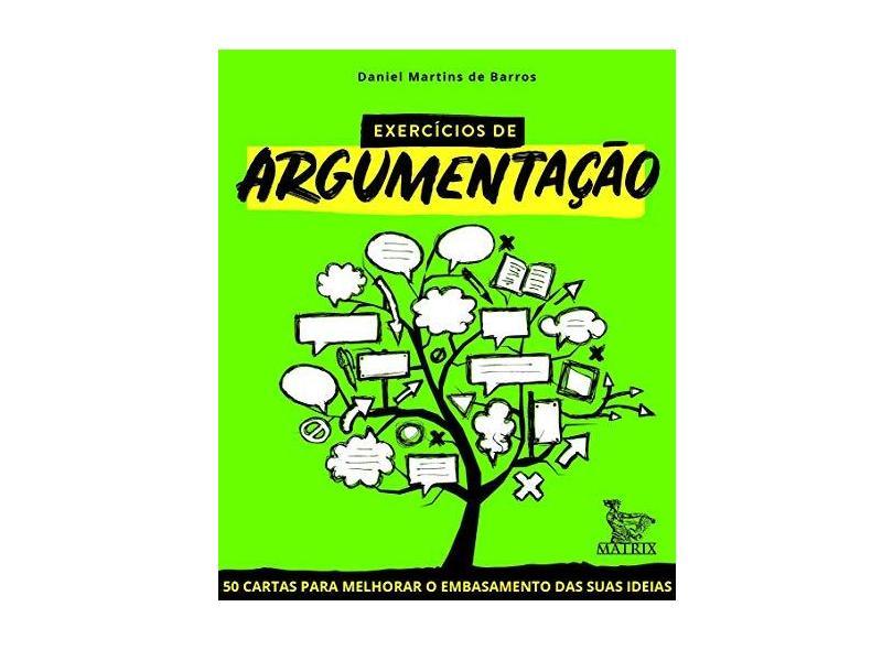 Exercícios de Argumentação - Daniel Martins De Barros - 9788582304853