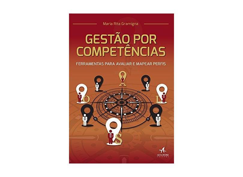 Gestão Por Competências - Ferramentas Para Avaliar e Mapear Perfis - Gramigna, Maria Rita - 9788550800196