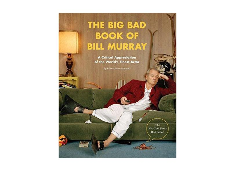 The Big Bad Book Of Bill Murray - Schnakenberg,robert - 9781594748011
