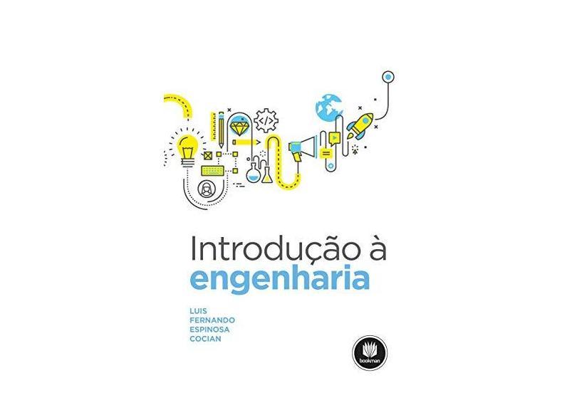 Introdução À Engenharia - Cocian, Luis Fernando Espinosa; - 9788582604175