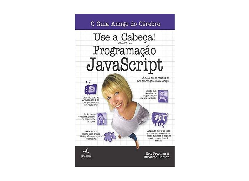Use A Cabeça! - Programação Javascript - Freeman, Eric; Robson, Elisabeth - 9788576089902