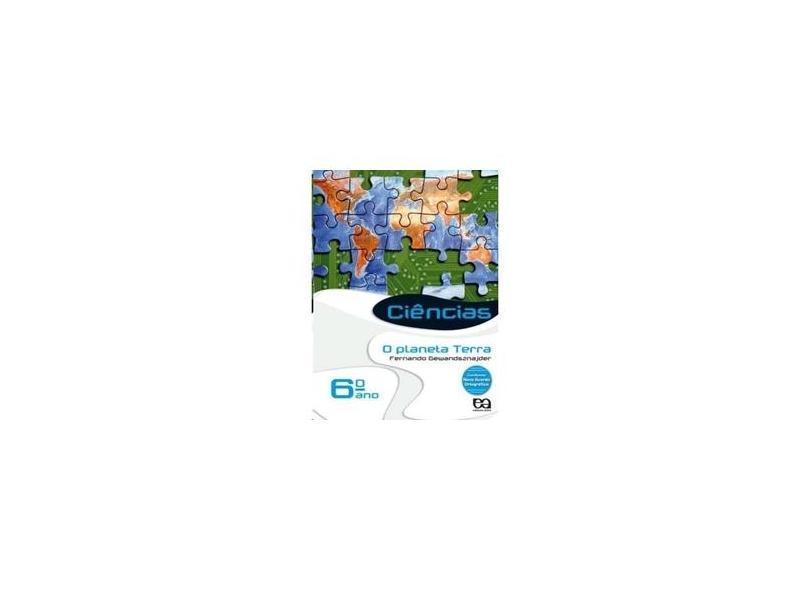 Ciências - o Planeta Terra - 6º Ano - Gewandsznajder, Fernando - 9788508119356