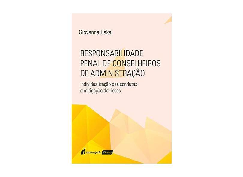 Responsabilidade Penal de Conselheiros da Administração - Giovanna Bakaj - 9788551907887