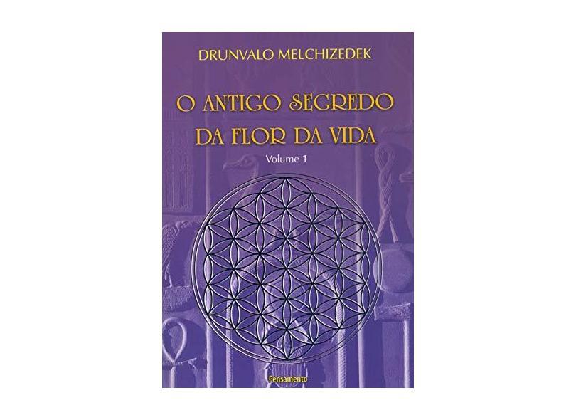 O Antigo Segredo da Flor da Vida - Vol. 1 - Mechizdek, Drunvalo - 9788531515798