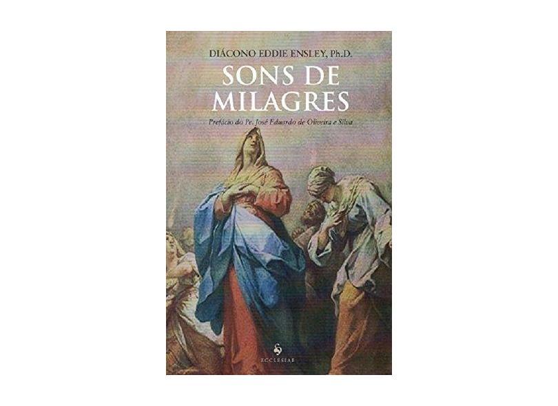 Sons De Milagres - Diácono Eddie Ensley - 9788584910724