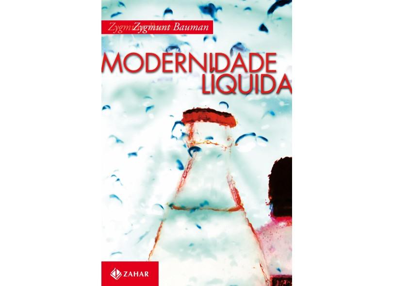 Modernidade Líquida - Bauman, Zygmunt - 9788571105980