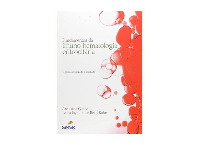 Fundamentos da Imuno-hematologia Eritrocitária - Ana Lúcia Girello - 9788539610617
