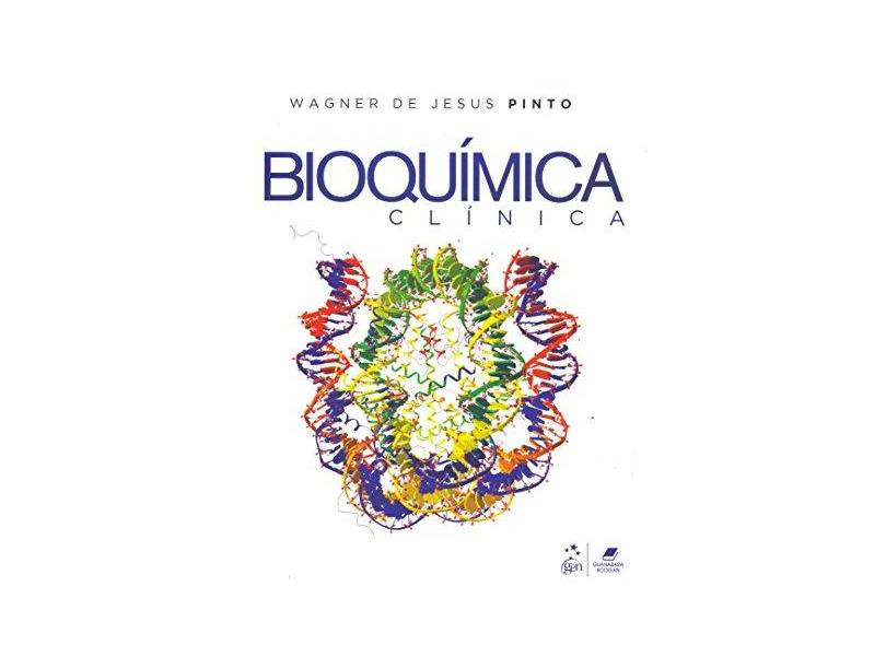 Bioquímica Clínica - Pinto, Wagner De Jesus - 9788527730921