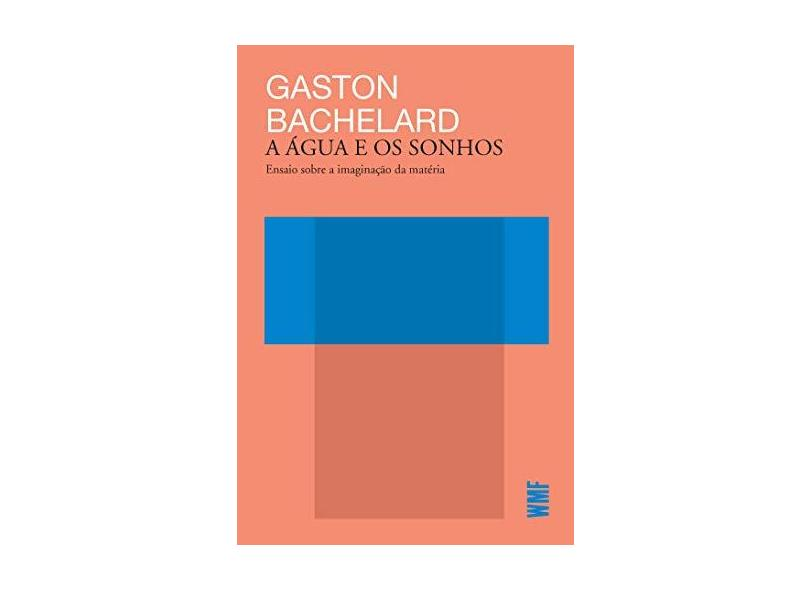 Água e os Sonhos - Gaston Bachelard - 9788546902040