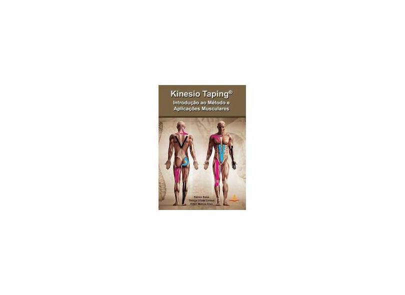 Kinesio Taping - Introdução ao Método e Aplicações Musculares. - Kase, Kenzo - 9788560416240