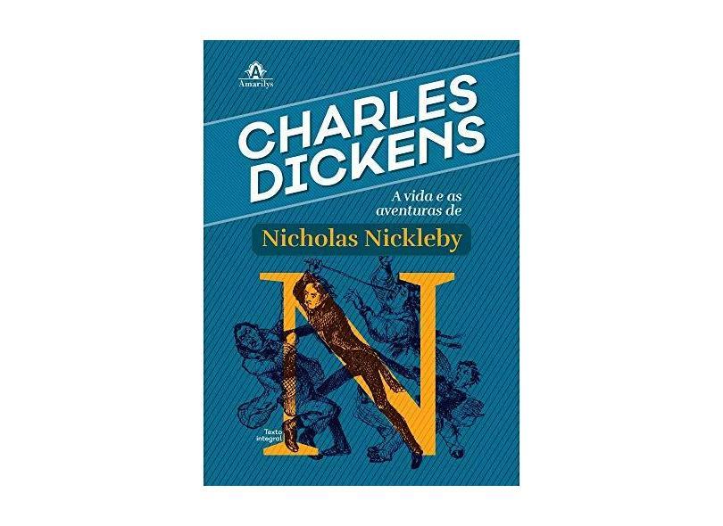 A vida e as aventuras de Nicholas Nickleby - Charles Dickens - 9788520437155