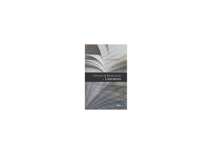 Ciência da Informação e Literatura - Marco Antônio De Almeida - 9788575165805