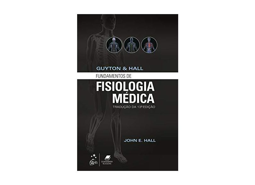Guyton e Hall - Fundamentos de Fisiologia - 13ª Ed. 2017 - Hall, John E. - 9788535278835
