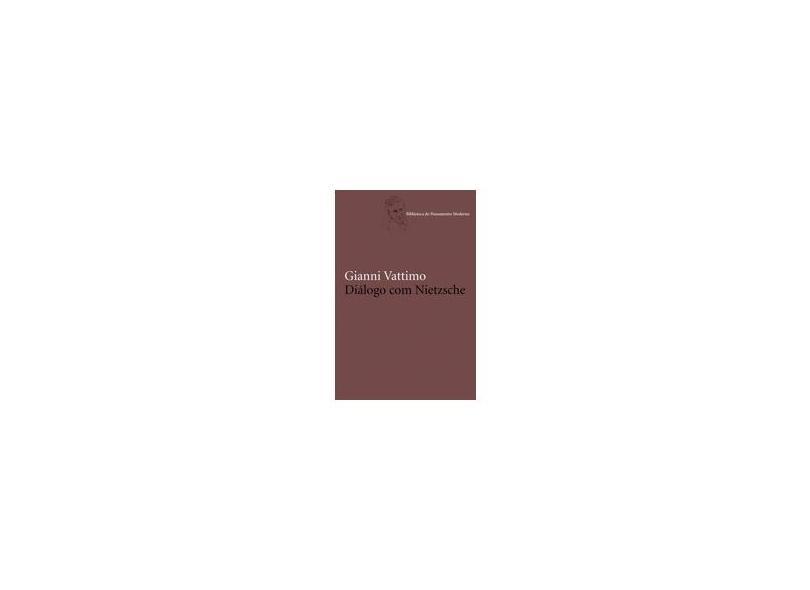 Diálogo com Nietzsche - Col. Biblioteca do Pensamento Moderno - Vattimo, Gianni - 9788578272869