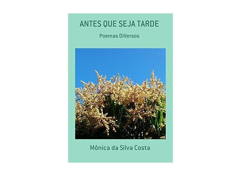 Antes que Seja Tarde - Mônica Da Silva Costa - 9788556974822