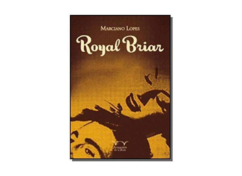 Royal Briar. A Fortaleza dos Anos 40 - Marciano Lopes - 9788563171368
