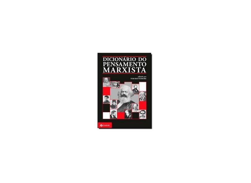Dicionário do Pensamento Marxista - 2ª Ed. 2012 - Bottomore, Tom - 9788537809396