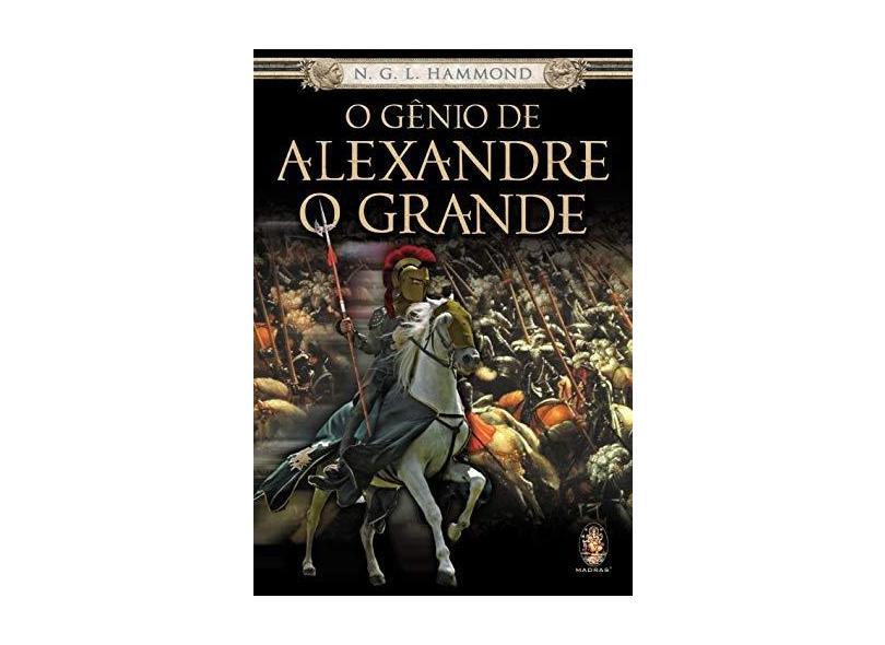 Gênio de Alexandre o Grande, O - N. G. L. Hammond - 9788537000113