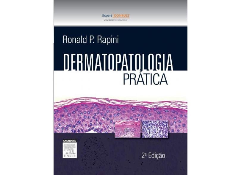 Dermatopatologia Prática - Ronald Rapini - 9788535269154