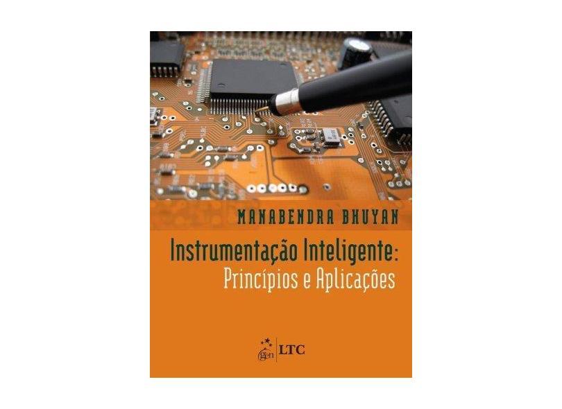 Instrumentação Inteligente: Princípios e Aplicações - Manabendra Bhuyan - 9788521622857
