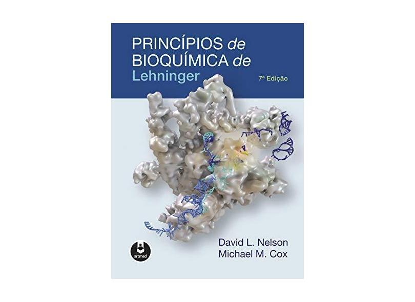 Princípios de Bioquímica de Lehninger - David L. Nelson - 9788582715338