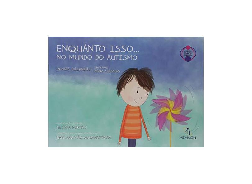 Enquanto Isso... No Mundo do Autismo - Renata Julianelli - 9788579541025