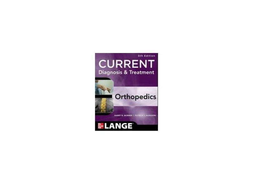 CURRENT DIAGNOSIS & TREATMENT IN ORTHOPEDICS - Skinner - 9780071590754