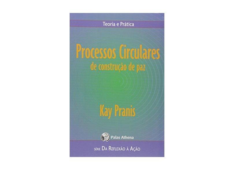 Processos Circulares - Teoria e Prática - Pranis, Kay - 9788560804115