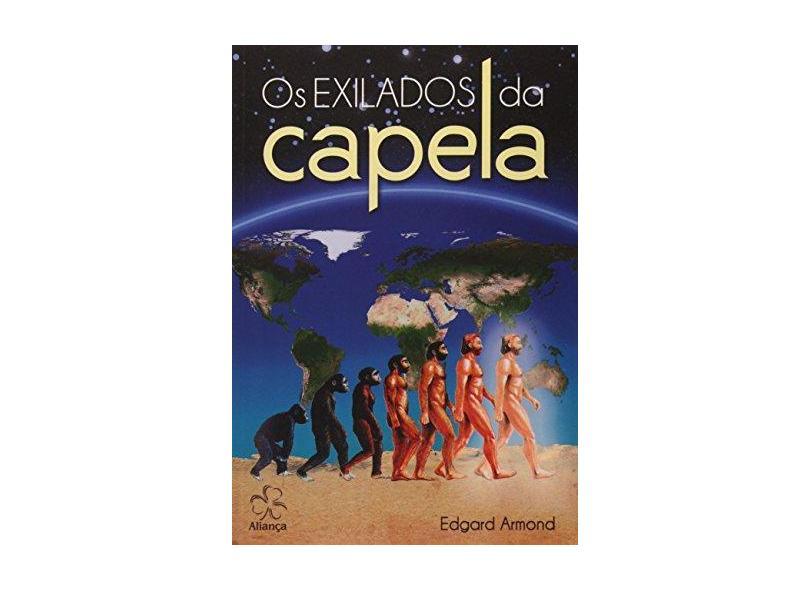 Os Exilados da Capela - Edgard Armond - 9788583640219