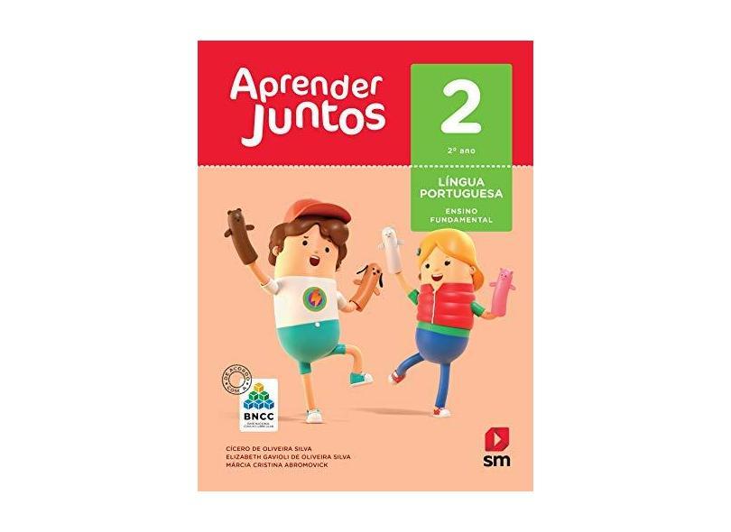 Aprender Juntos Português. 2 Anno. Base Nacional Comum Curricular - Cicero De Oliviera - 9788518798312