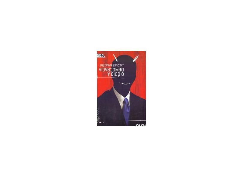O Ódio A Democracia - Ranciere, Jacques - 9788575594001