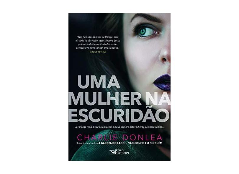Uma Mulher Na Escuridão - Charlie Donlea - 9788595810723