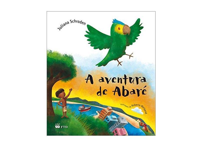 A Aventura de Abaré - Schroden, Juliana - 9788532282774