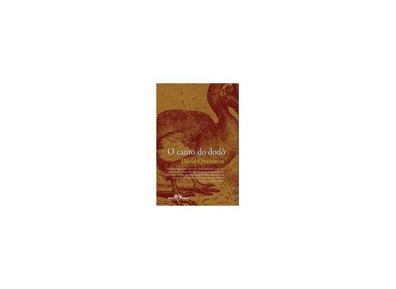 O Canto do Dodô - Biogeografia de Ilhas Numa Era de Extinções - Quammen, David - 9788535912630
