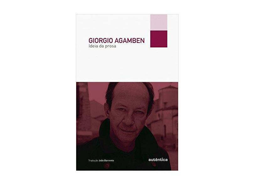 Ideia da Prosa - Agamben, Giorgio - 9788565381369