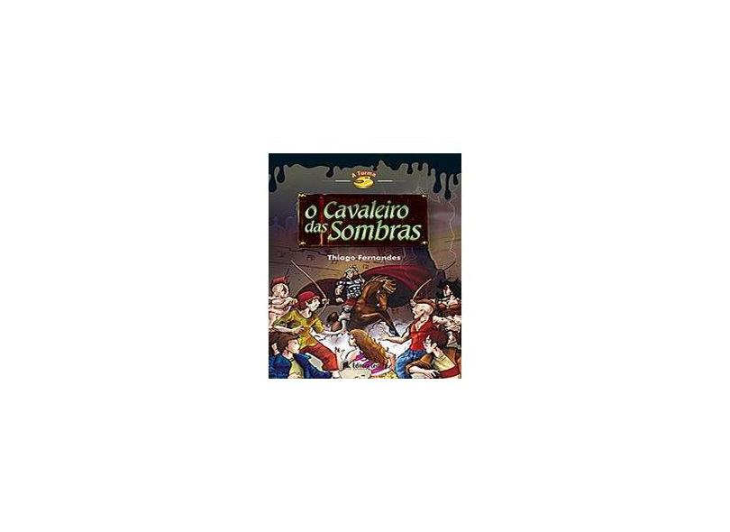 Turma 5, A - O Cavaleiro Das Sombras - Thiago Fernandes - 9788573589917
