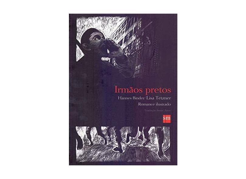 Irmãos Pretos - Binder, Hannes; Tetzner, Lisa - 9788576751403