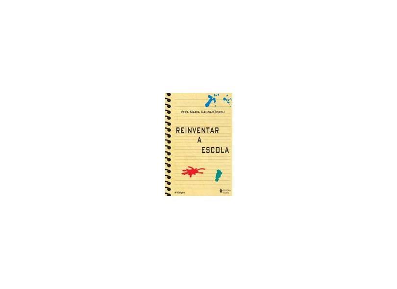 Reinventar a Escola - 3ª Edição 2002 - Candau, Vera Maria - 9788532623324