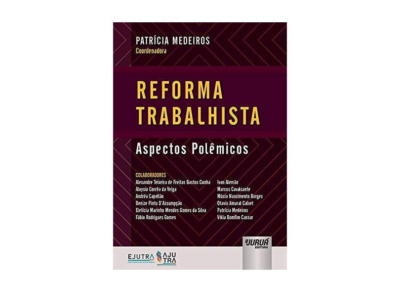 Reforma Trabalhista - Patrícia Medeiros - 9788536282961
