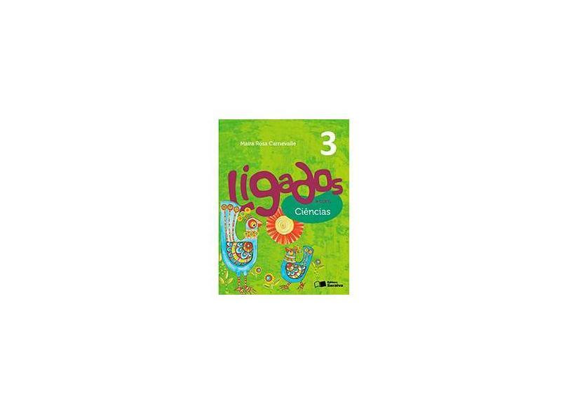 Ligados.com. Ciências 3º Ano - Maíra Rosa Carnevalle - 9788502630048