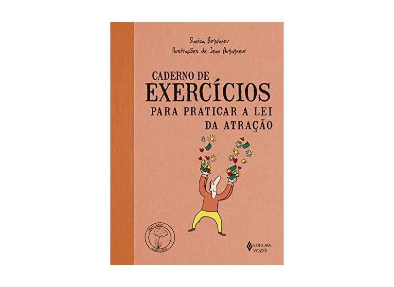 Caderno de Exercícios Para Praticar a Lei da Atração - Slavica Bogdanov - 9788532656421