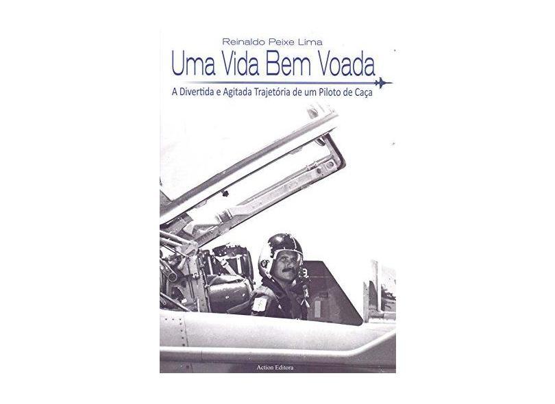 Uma Vida Bem Voada - Reinaldo Peixe Lima - 9788585654474