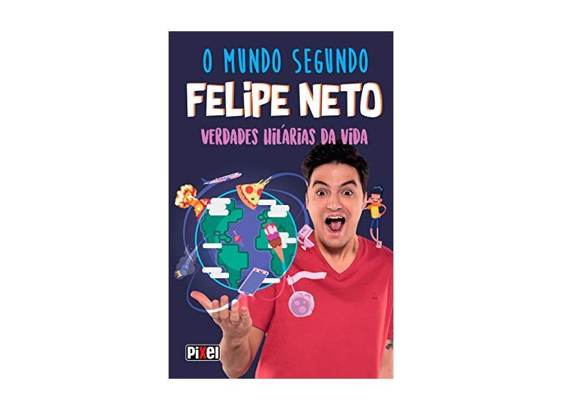 O mundo segundo Felipe Neto - Neto, Felipe - 9788555462092