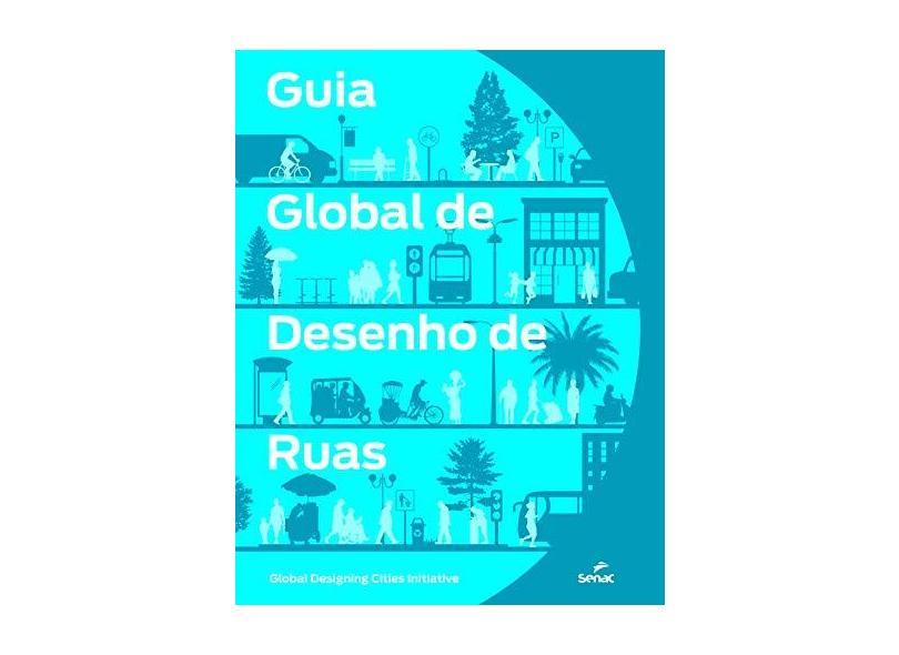 Guia Global De Desenho De Ruas - National Association Of City Transportation Officials - 9788539624584